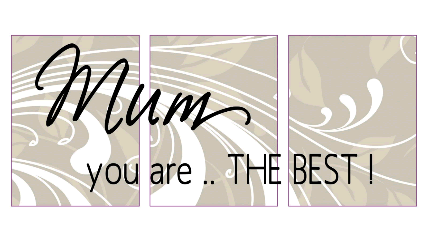 Mum you are the best... Ready Made
